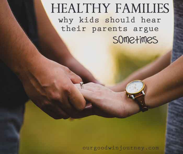 Healthy Families - Why Kids Should Hear Their Parents Argue Sometimes