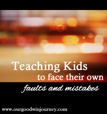 Helping kids face their faults and mistakes and seek God's help #parenting #family #faith