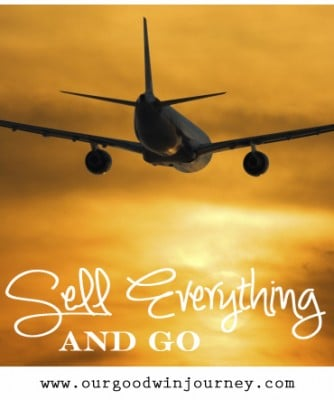 Sell Everything and Go - A Real Part of Living Out Missionary Life