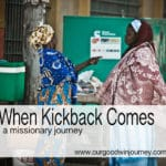 Missionary Work – When Kickback Comes