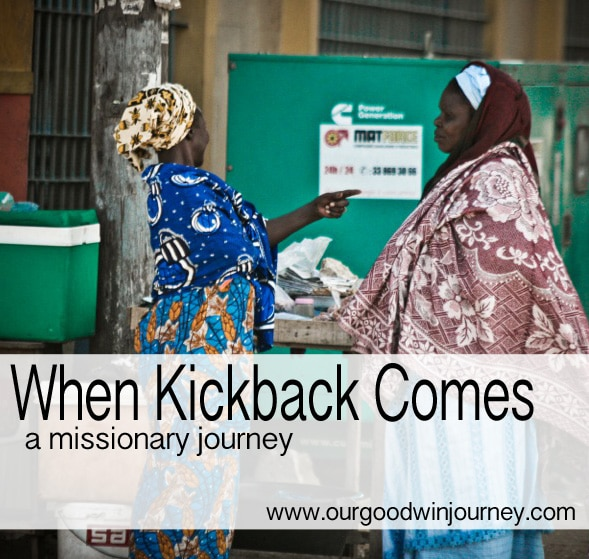 Missionary Work - What to say when kickback comes