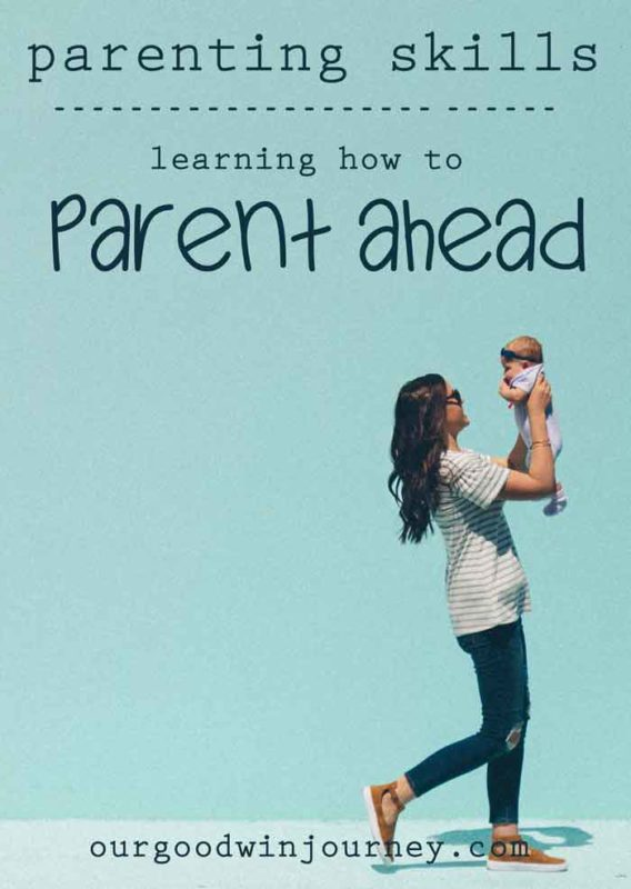 Parenting Skills - Learning to Parent Ahead Every Day
