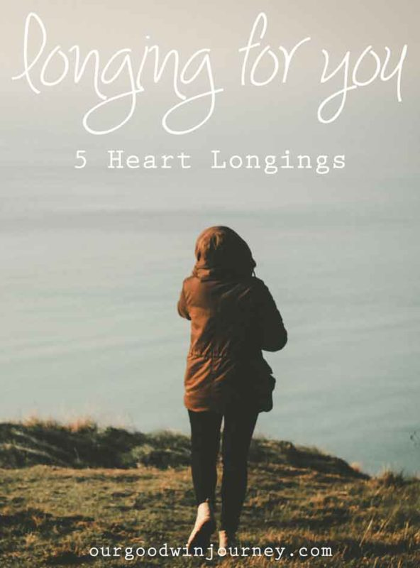 Longing for You - Heart Longings for More of God in Our Lives