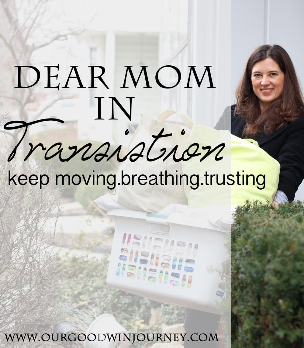 Dear Mom In Transition  A Letter For Moms On The Move