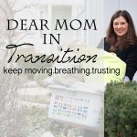Dear Mom in Transition