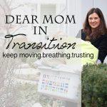 Dear Mom in Transition