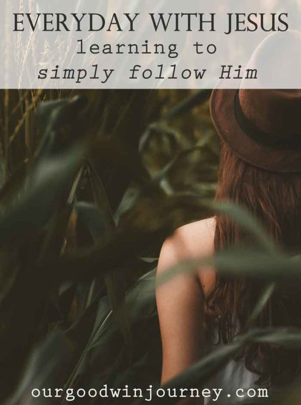 Everyday with Jesus - Learning to Simply Follow Him