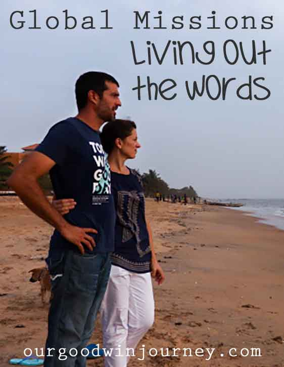 Global Missions - Living Out The Words of Missionary Life
