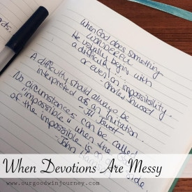 Devotion for Today – When Devotions are Messy