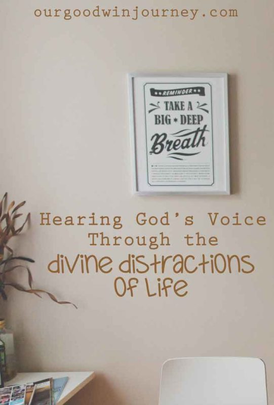Hearing God's Voice Through the Divine Distractions of Life