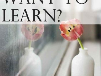 Want to Learn - What is God asking you to keep learning?