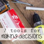 7 Tools for Making Decisions