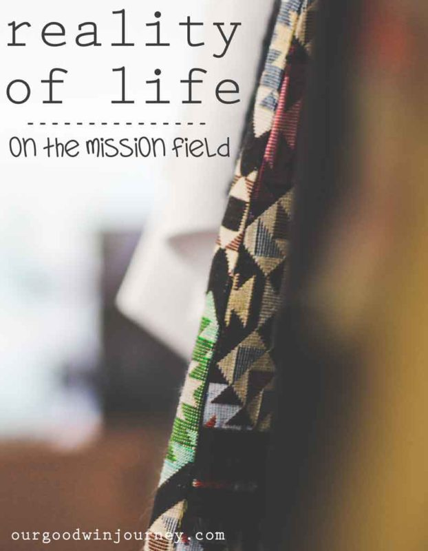 Reality of Life on the Mission Field - When Reality Hits