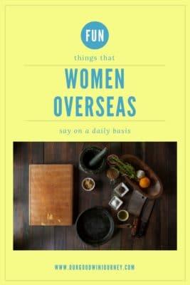 fun things that women overseas say