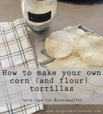 Tips for making tortillas overseas