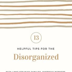 Organize Your Life - Helpful Tips When You Feel Disorganized