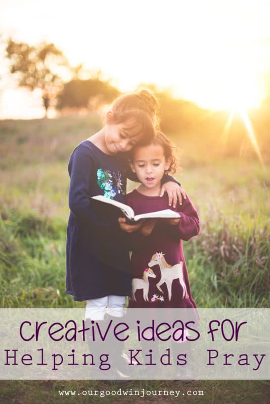 Teaching Kids to Pray in Creative, Real Ways - Helping Kids Pray
