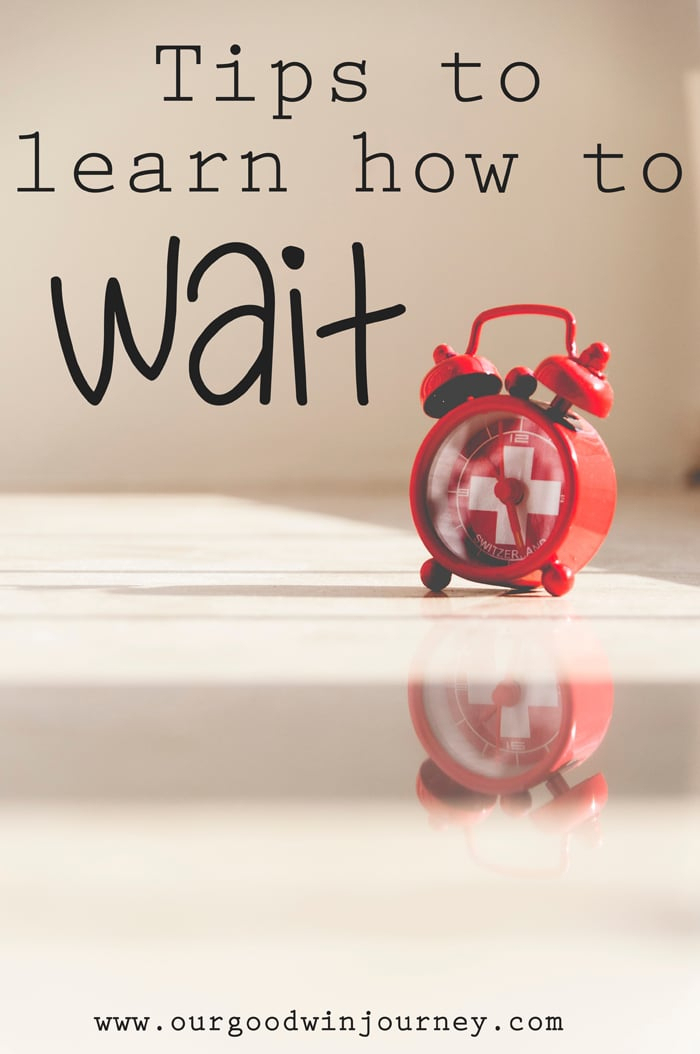 Patiently Waiting - Practical tips for learning how to wait. Real life lessons and ways to overcome and learn how to wait well. Waiting patiently.