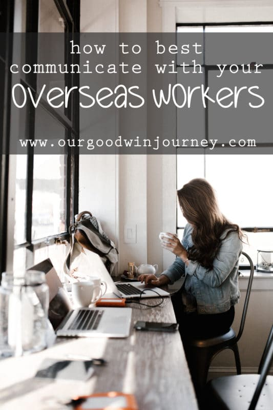 Do you know how to best communicate with your overseas workers?