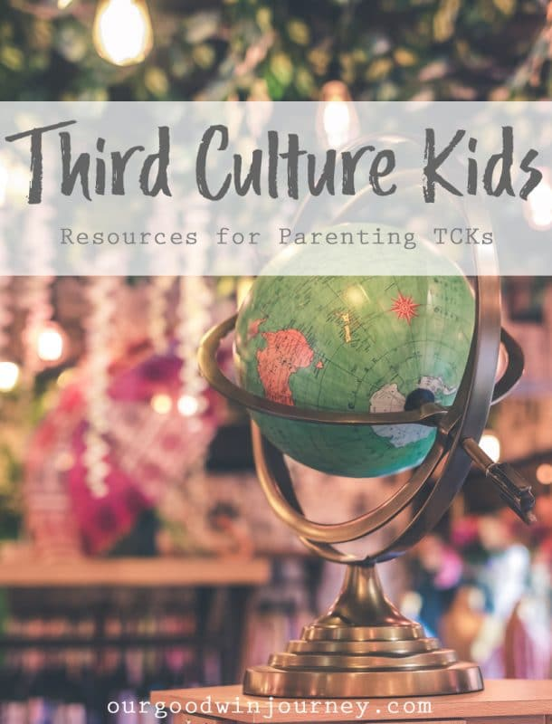 Third Culture Kids - Resources for Parenting TCKs