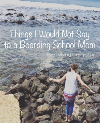 Boarding School - Things I Would Not Say to a Boarding School Mom