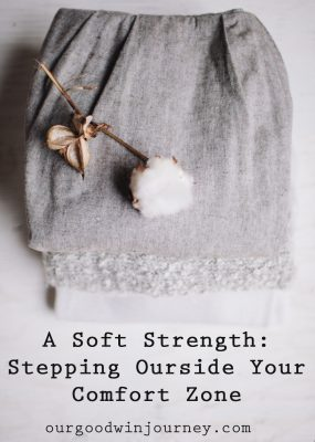 A Soft Strength - Stepping Outside Your Comfort Zone