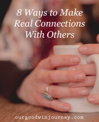 Stay Connected - 8 Ways to Make Real Connections With Others