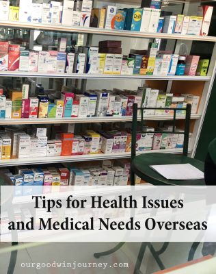 Tips for health issues and medical needs overseas
