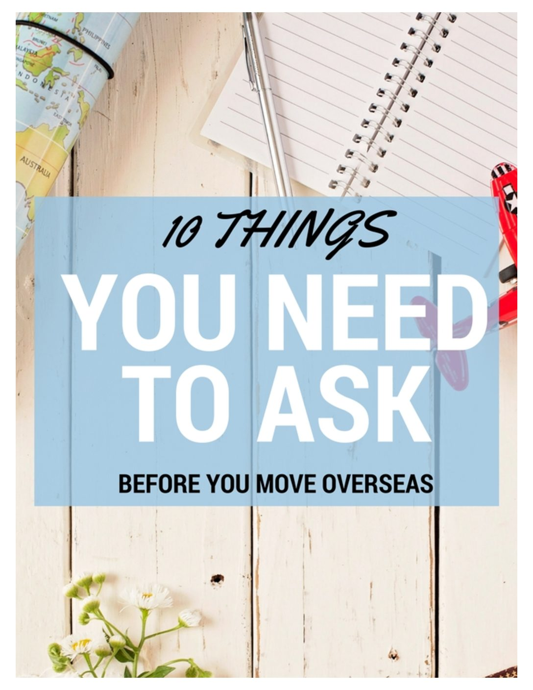 10 Things You Need to Ask Before Moving Overseas